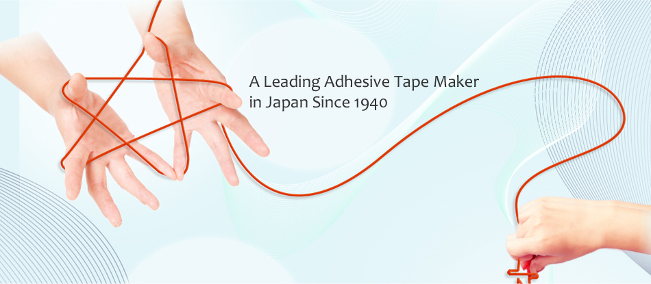 A Leading Adhesive Tape Maker in Japan Since 1940